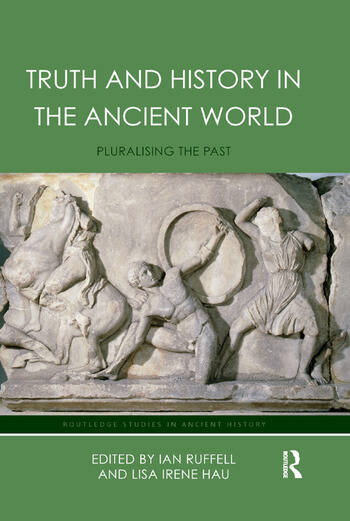 Truth and History in the Ancient World Pluralising the Past book cover