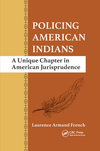 Policing American Indians A Unique Chapter in American Jurisprudence book cover