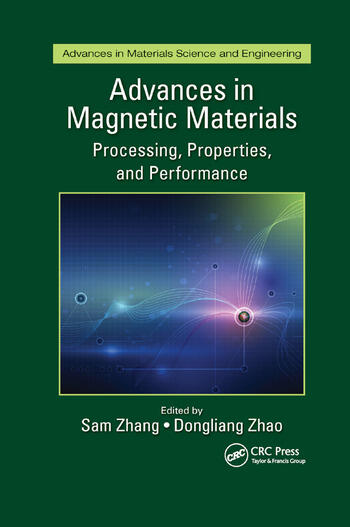 Advances in Magnetic Materials Processing, Properties, and Performance book cover