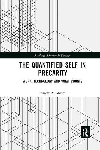 The Quantified Self in Precarity Work, Technology and What Counts book cover