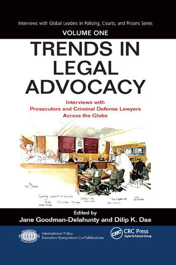 Trends in Legal Advocacy Interviews with Prosecutors and Criminal Defense Lawyers Across the Globe, Volume One book cover