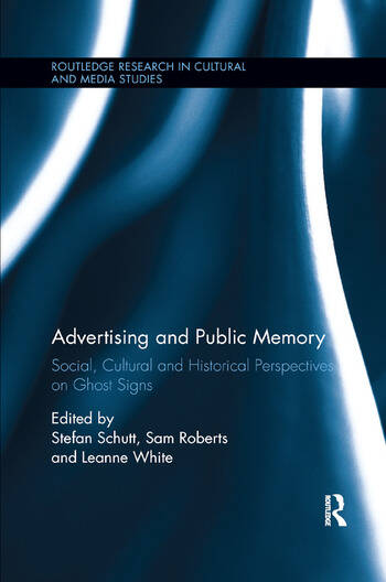 Advertising and Public Memory Social, Cultural and Historical Perspectives on Ghost Signs book cover