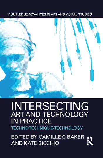 Intersecting Art and Technology in Practice Techne/Technique/Technology book cover