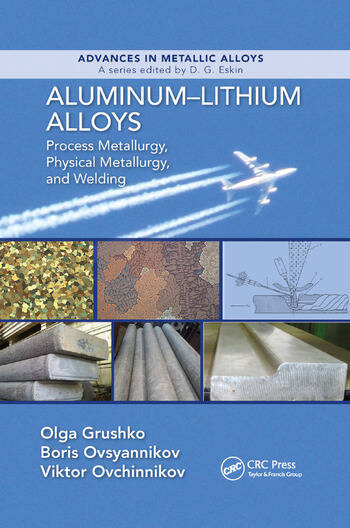 Aluminum-Lithium Alloys Process Metallurgy, Physical Metallurgy, and Welding book cover