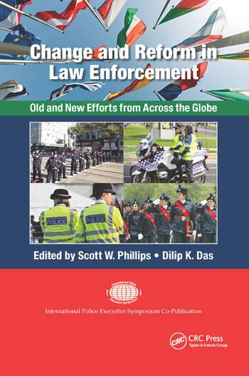 Change and Reform in Law Enforcement Old and New Efforts from Across the Globe book cover