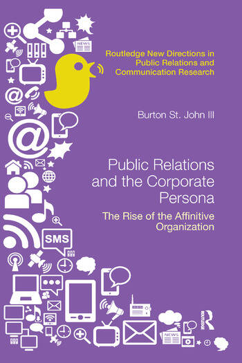 Public Relations and the Corporate Persona The Rise of the Affinitive Organization book cover