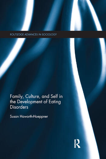 Family, Culture, and Self in the Development of Eating Disorders book cover