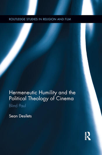 Hermeneutic Humility and the Political Theology of Cinema Blind Paul book cover