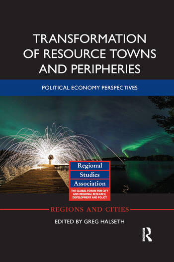 Transformation of Resource Towns and Peripheries Political economy perspectives book cover
