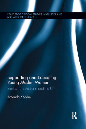 Supporting and Educating Young Muslim Women Stories from Australia and the UK book cover