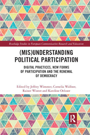 (Mis)Understanding Political Participation Digital Practices, New Forms of Participation and the Renewal of Democracy book cover