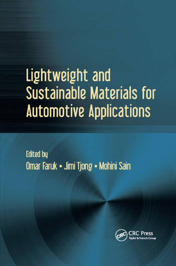 Lightweight and Sustainable Materials for Automotive Applications book cover