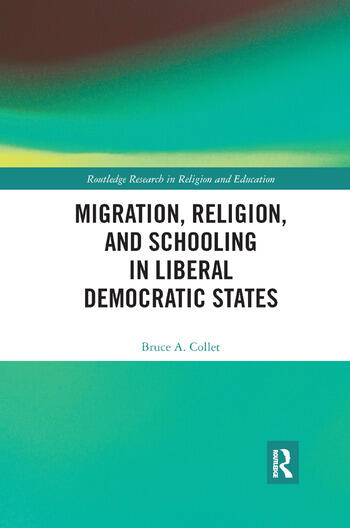 Migration, Religion, and Schooling in Liberal Democratic States book cover