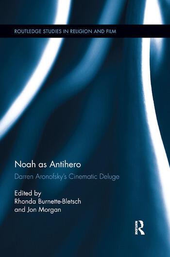 Noah as Antihero Darren Aronofsky�s Cinematic Deluge book cover