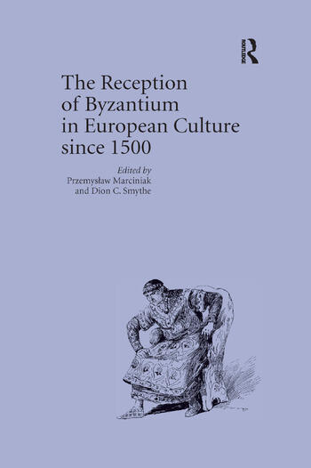 The Reception of Byzantium in European Culture since 1500 book cover