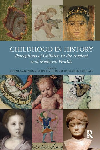 Childhood in History Perceptions of Children in the Ancient and Medieval Worlds book cover