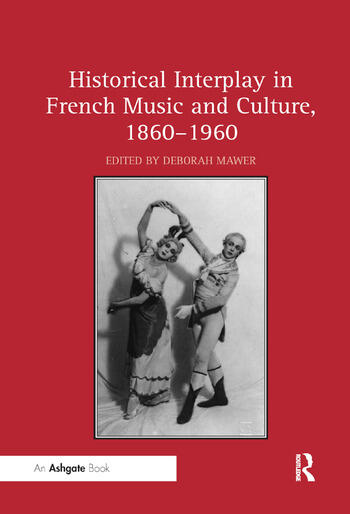 Historical Interplay in French Music and Culture, 1860�1960 book cover