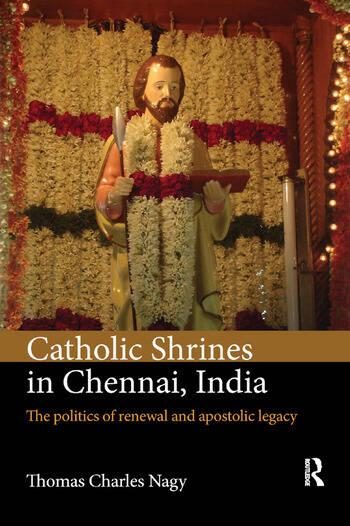 Catholic Shrines in Chennai, India The politics of renewal and apostolic legacy book cover