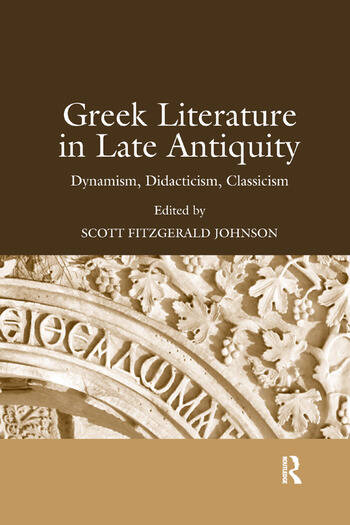 Greek Literature in Late Antiquity Dynamism, Didacticism, Classicism book cover