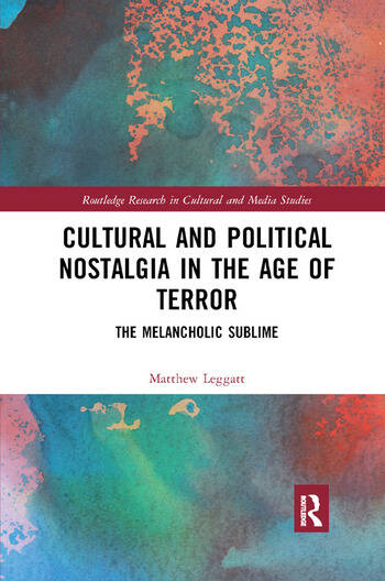 Cultural and Political Nostalgia in the Age of Terror The Melancholic Sublime book cover