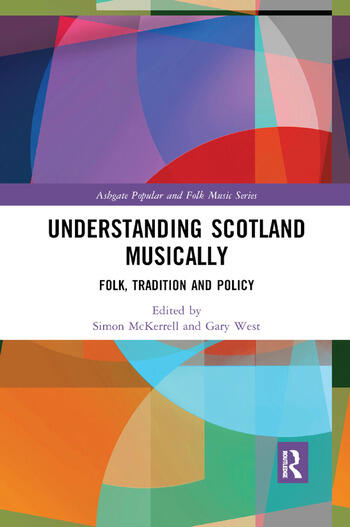 Understanding Scotland Musically Folk, Tradition and Policy book cover