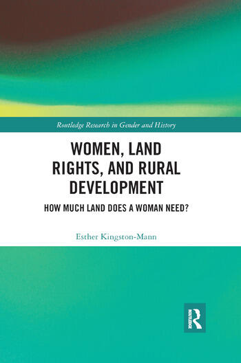 Women, Land Rights and Rural Development How Much Land Does a Woman Need? book cover