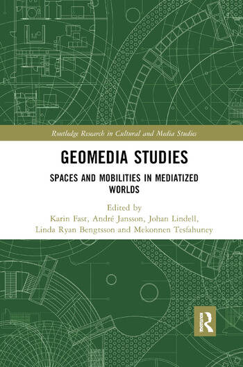 Geomedia Studies Spaces and Mobilities in Mediatized Worlds book cover
