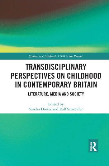 Transdisciplinary Perspectives on Childhood in Contemporary Britain Literature, Media and Society book cover