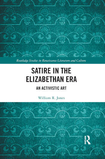 Satire in the Elizabethan Era An Activistic Art book cover