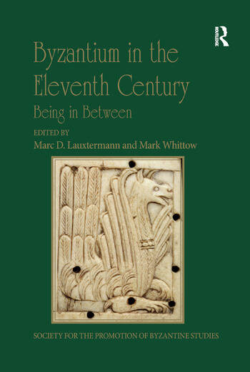 Byzantium in the Eleventh Century Being in Between book cover