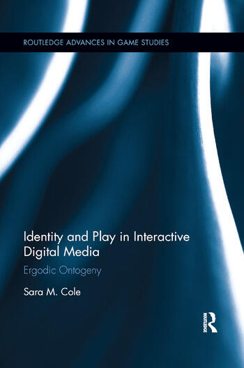 Identity and Play in Interactive Digital Media Ergodic Ontogeny book cover