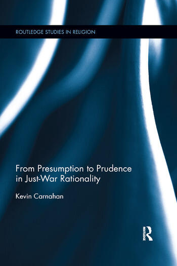 From Presumption to Prudence in Just-War Rationality book cover