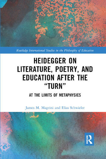 Heidegger on Literature, Poetry, and Education after the �Turn� At the Limits of Metaphysics book cover