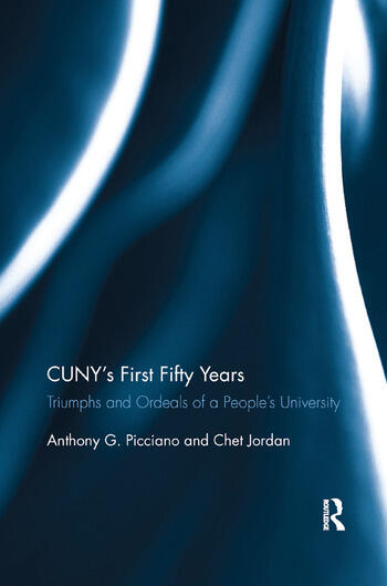 CUNY�s First Fifty Years Triumphs and Ordeals of a People�s University book cover