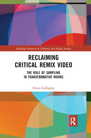 Reclaiming Critical Remix Video The Role of Sampling in Transformative Works book cover
