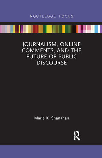 Journalism, Online Comments, and the Future of Public Discourse book cover