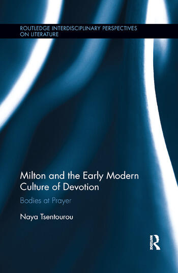 Milton and the Early Modern Culture of Devotion Bodies at Prayer book cover