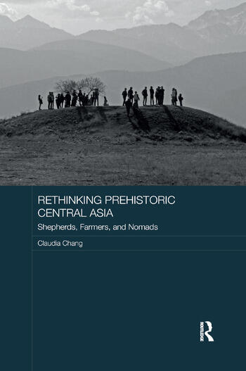 Rethinking Prehistoric Central Asia Shepherds, Farmers, and Nomads book cover