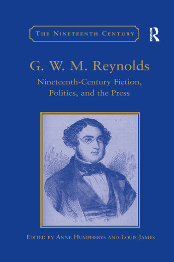 G.W.M. Reynolds Nineteenth-Century Fiction, Politics, and the Press book cover