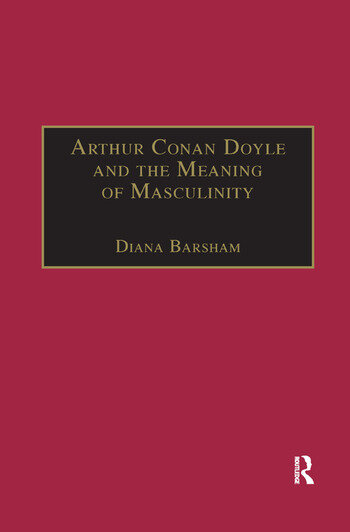 Arthur Conan Doyle and the Meaning of Masculinity book cover