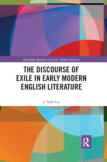 The Discourse of Exile in Early Modern English Literature book cover