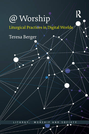 @ Worship Liturgical Practices in Digital Worlds book cover
