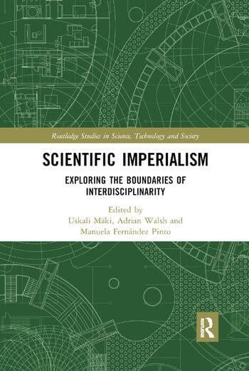 Scientific Imperialism Exploring the Boundaries of Interdisciplinarity book cover