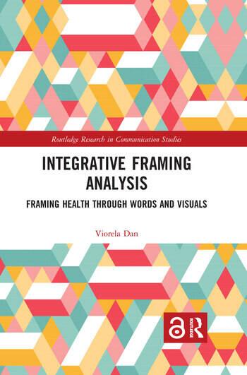 Integrative Framing Analysis Framing Health through Words and Visuals book cover