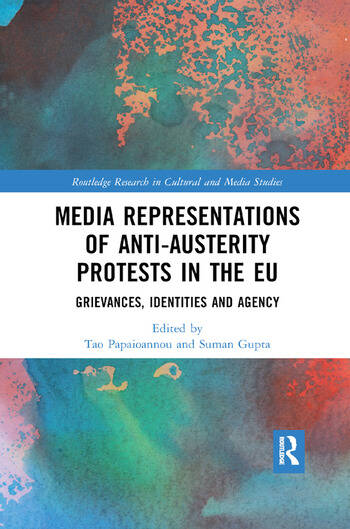 Media Representations of Anti-Austerity Protests in the EU Grievances, Identities and Agency book cover