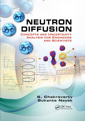 Neutron Diffusion Concepts and Uncertainty Analysis for Engineers and Scientists book cover