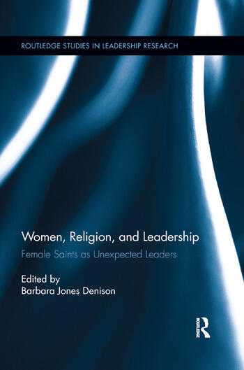Women, Religion and Leadership Female Saints as Unexpected Leaders book cover
