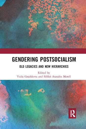Gendering Postsocialism Old Legacies and New Hierarchies book cover