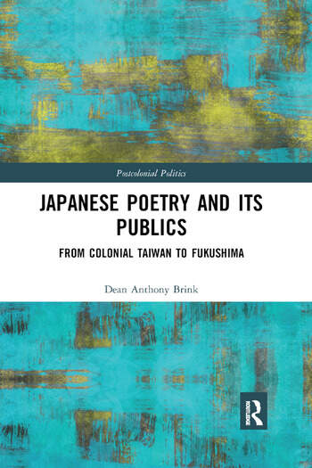 Japanese Poetry and its Publics From Colonial Taiwan to Fukushima book cover