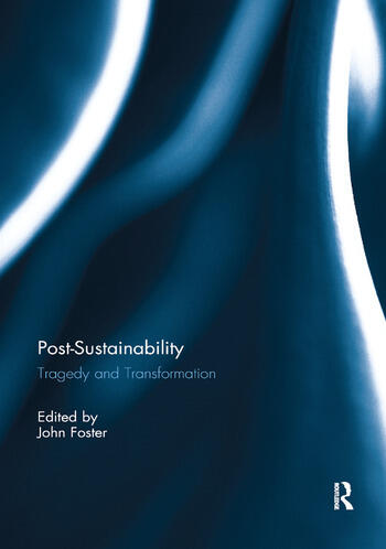 Post-Sustainability Tragedy and Transformation book cover